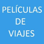 PELÍCULAS DE VIAJES