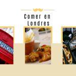 Qué comer en Londres