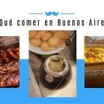 Gatronomía Argentina. Qué comer en Buenos Aires